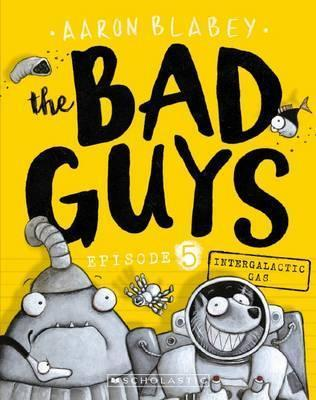 Bad Guys: Episode 5: Intergalactic Gas