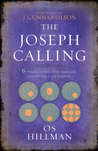 The Joseph Calling: 6 Stages to Discover, Navigate, and Fulfill Your Purpose