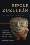 Before Kukulkán: Bioarchaeology of Maya Life, Death, and Identity at Classic Period Yaxuná