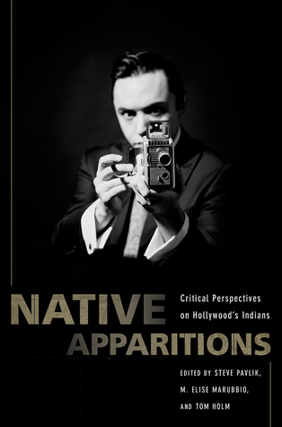 Native Apparitions: Hollywood's Indians Through an American Indian Studies Lens