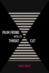 Palm Frond with Its Throat Cut