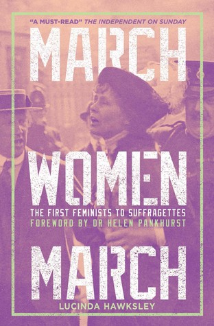 March, Women, March: The First Feminists to Suffragettes