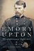 Emory Upton: Misunderstood Reformer