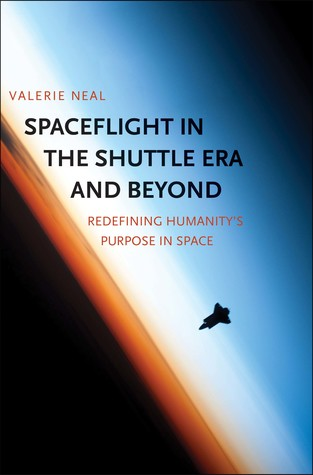 Spaceflight in the Shuttle Era and Beyond: Redefining Humanitys Purpose in Space