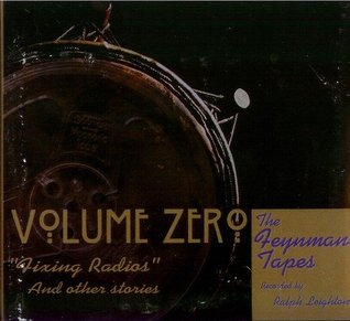 The Feynman Tapes: Fixing Radios and Other Stories