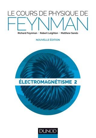 Le Cours de Physique de Feynman - Electromagnetisme 2