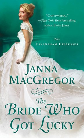 The Bride Who Got Lucky by Janna MacGregor