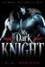 My Dark Knight by K.A. Merikan