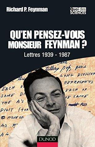 Qu'en Pensez Vous Monsieur Feynman?: Lettres, 1937 1987