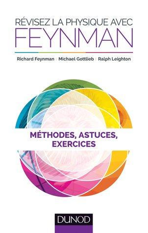 Révisez La Physique Avec Feynman: Méthodes, Astuces et Exercices