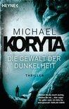 Die Gewalt der Dunkelheit by Michael Koryta