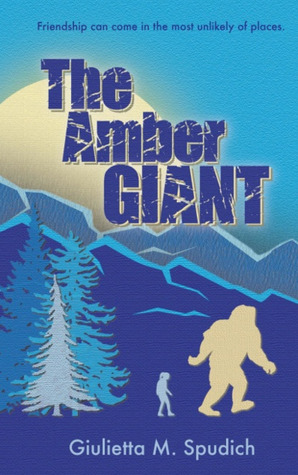 The Amber Giant by Giulietta Maria Spudich
