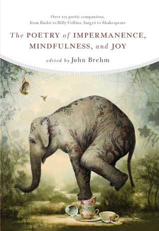 The Poetry of Impermanence, Mindfulness, and Joy