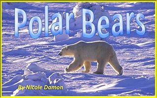 Children's Books: Polar Bears, picture books for kids, preschool learning, early reading, bedtime stories, nature books for kids : Animal books for kids, photography books for kids, baby books