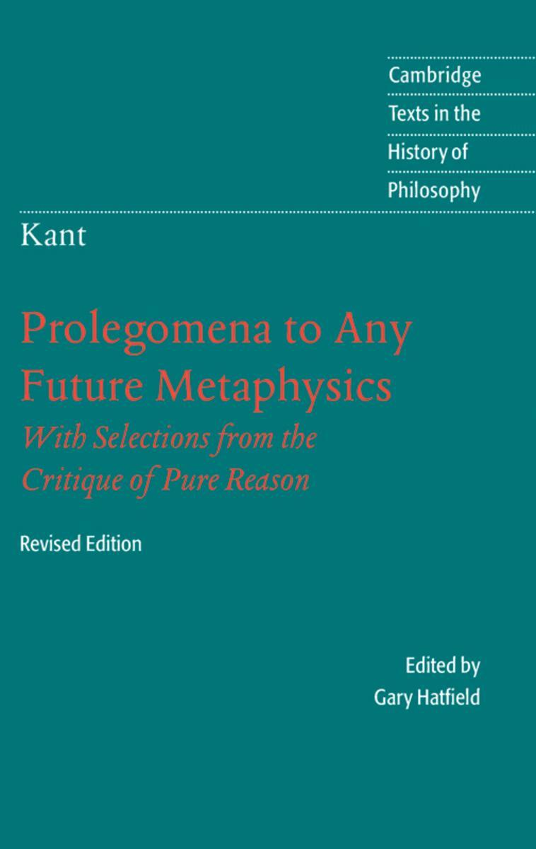 Prolegomena to Any Future Metaphysics: With Selections from the Critique of Pure Reason
