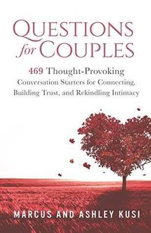 Questions For Couples 469 Thought Provoking Conversation Starters