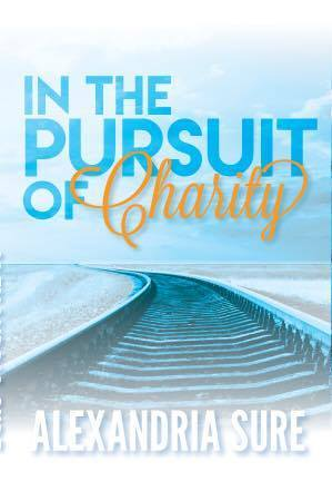 In the Pursuit of Charity by Alexandria Sure