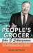 The People's Grocer: John G. Schwegmann and the making of the modern retail world