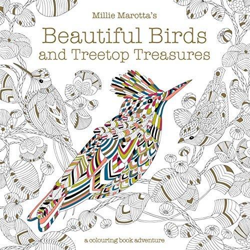 Millie Marotta's Beautiful Birds and Treetop Treasures: A colouring book adventure