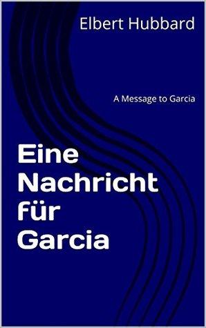 Eine Nachricht für Garcia: A Message to Garcia