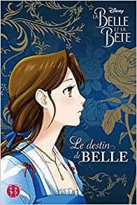 La Belle Et La Bete - Le Destin de Belle