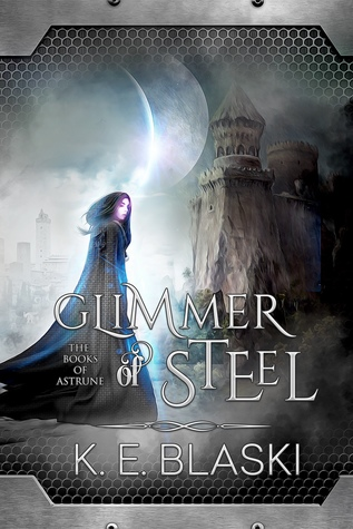 Glimmer of Steel by K.E. Blaski