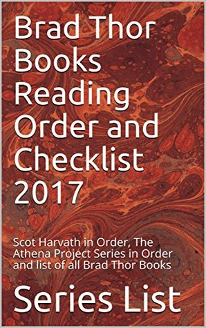 Brad Thor Books Reading Order and Checklist 2017: Scot Harvath in Order, The Athena Project Series in Order and list of all Brad Thor Books