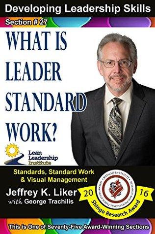 Developing Leadership Skills 27: What is Leaders Standard Work? - Module 3 Section 9