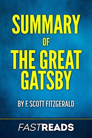 Summary of The Great Gatsby: by F. Scott Fitzgerald | Includes Key Takeaways & Analysis