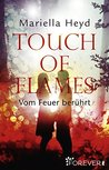 Touch of Flames by Mariella Heyd