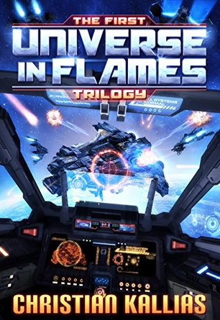 The First Universe in Flames Trilogy (Universe in Flames #1-3)