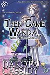 Then Came Wanda...With A Baby Carriage by Dakota Cassidy