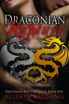 Draconian Rapture (Draconian Rapture, #1)