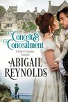 Conceit & Concealment by Abigail Reynolds