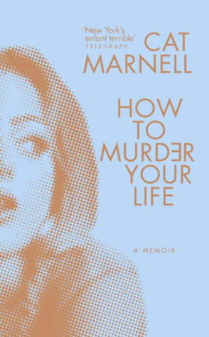 How to Murder Your Life by Cat Marnell thumbnail