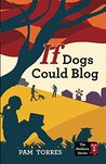 If Dogs Could Blog (Project Madison Series Book 1)