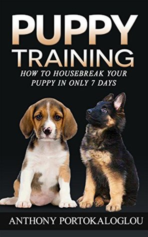 Puppy Training How To Housebreak Your Puppy In Only 7 Days Bonus