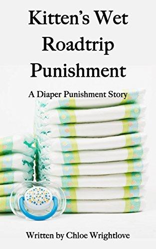 Kitten's Wet Roadtrip Punishment: A Diaper Punishment Story