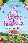 Summer at the Little French Guesthouse by Helen Pollard