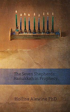 The Seven Shepherds: Hanukkah in Prophecy (BEKY Books Book 11)
