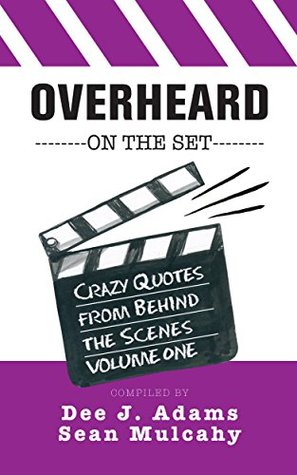 overheard-on-the-set-crazy-quotes-from-behind-the-scenes