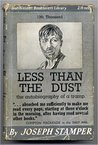 Less Than the Dust by Joseph Stamper