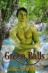 Green Balls by Lark Westerly