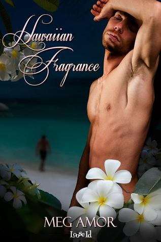 Recent Release Review: Hawaiian Fragrance (The Hawaiians #3) by Meg Amor