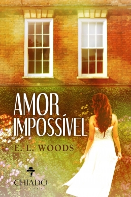 Amor Impossível by E.L. Woods