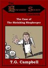 The Case of The Shrinking Shopkeeper (The Bow Street Society Casebook #1)
