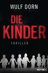 Die Kinder by Wulf Dorn