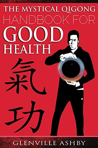 The Mystical Qigong Handbook For Good Health