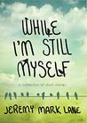 While I'm Still Myself: A Collection of Short Stories