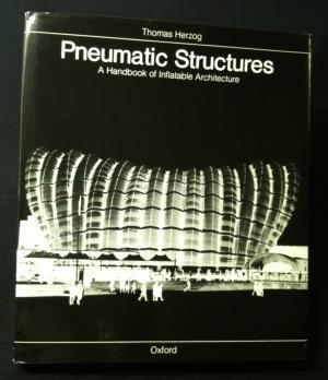 pneumatic-structures-a-handbook-for-inflatable-architecture-with-contributions-by-gernot-minke-and-hans-eggers